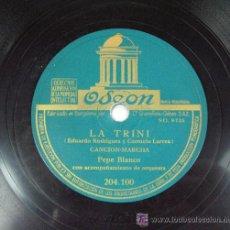 Discos de pizarra: LA TRINI / EL GITANO SEÑORITO ( FARRUCA) PEPE BLANCO FLAMENCO ODEON. Lote 23283365