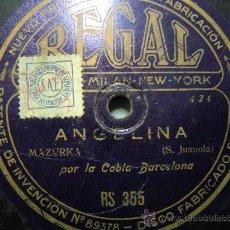 Discos de pizarra: DISCO GRAMOFONO REGAL - ANGELINA - MAZURKA (S.JUANOLA) POR LA COBLA BARCELONA. Lote 26475246