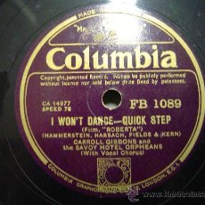 Discos de pizarra: DISCO GRAMOFONO COLUMBIA - I WON'T DANCE.QUICK STEP - DEL FILM