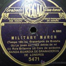 Discos de pizarra: DISCO GRAMOFONO REGAL - MILITARY MARCH - BANDA GUARDIA DE GRANADEROS DE LONDRES. Lote 26475296