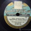 Discos de pizarra: DISCO GRAMOFONO BROADCAST TWELVE - MERRIE ENGLAND - PART.1 . Lote 26365982