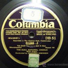 Discos de pizarra: DISCO GRAMOFONO COLUMBIA - ELIJAH-5 (MENDELSSOHN) - THE BBC NATIONAL CHORUS. Lote 26475301