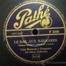 Discos de pizarra: DISCO GRAMOFONO - LE BAL AUX BALEARES - (BOLERO BALEAR) - LINE RENAUD Y ORQUESTA. Lote 26535978