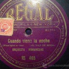Discos de pizarra: DISCO GRAMOFONO - CUANDO VIENE LA NOCHE -(EL VALS DE MODA) ORQUESTA ROMANCERS. Lote 26561448