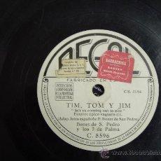 Discos de pizarra: DISCO GRAMOFONO - TIM, TOM Y JIM - BONET DE S. PEDRO Y LOS 7 DE PALMA. Lote 26666358