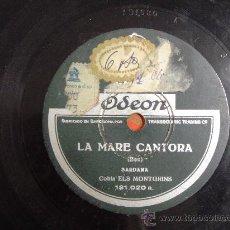 Discos de pizarra: DISCO GRAMOFONO - LA MARE CANTORA (SARDANA) - COBLA ELS MONGRINS. Lote 26666368