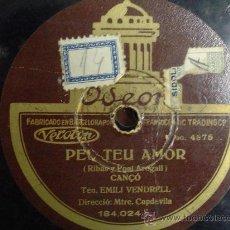 Discos de pizarra: DISCO GRAMOFONO - PEL TEU AMOR (CANÇO) - EMILI VENDRELL. Lote 26684086