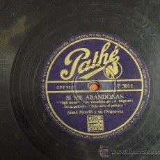 Discos de pizarra: DISCO GRAMOFONO SI ME ABANDONAS - DE LA PELICULA. Lote 26684089