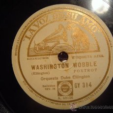 Discos de pizarra: DISCO GRAMOFONO - WASHINGTON WOBBLE - ORQUESTA DUKE ELLINGTON. Lote 27314369