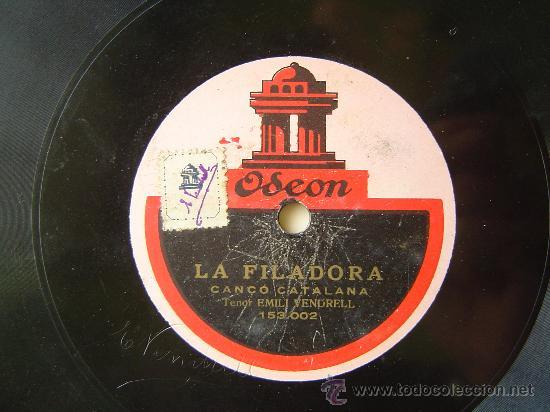 DISCO GRAMOFONO - LA FILADORA - CANÇO CATALANA - TENOR EMILI VENDRELL (Música - Discos - Pizarra - Otros estilos)