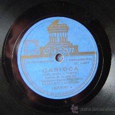 Discos de pizarra: DISCO GRAMOFONO - CARIOCA - RUMBA DE LA PELICULA. Lote 26312737