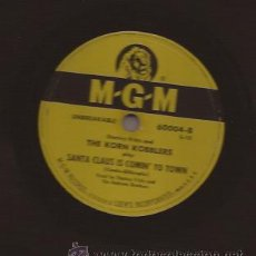 Discos de pizarra: 78 RPM-THE KORN GOBBLERS-SANTA CLAUS IS COMIN´ TO TOWN-MGM 60004-USA-PIZARRA. Lote 25771038