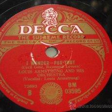 Discos de pizarra: LOUIS ARMSTRNG VOCAL & HIS ORCHESTRA ( I WONDER - JODIE MAN ) ENGLAND DECCA. Lote 9502753