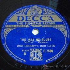 Discos de pizarra: BOB CROSBY'S BOB CATS ( THE JAZZ ME BLUES - WASHINGTON AND LEE SWING ) DECCA. Lote 5788730