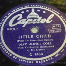 Discos de pizarra: NAT KING COLE VOCAL WITH ORCHESTRA BY JOE LIPMAN ( LITTLE CHILD - RED SAILS IN THE SUNSET ) CAPITOL. Lote 54985420