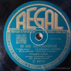 Discos de pizarra: FRANKIE LAINE, SI ME ABANDONAS Y FLAMENCO, ESPAÑA. Lote 28576693