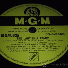 Discos de pizarra: GEORGE SHEARING QUINTET ( THE LADY IS A TRAMP - BODY AND SOUL ) MGM. Lote 28569608