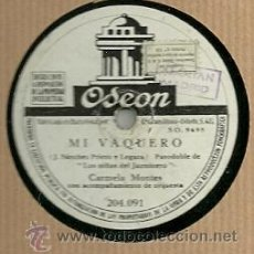 Disques en gomme-laque: CARMELA MONTES DISCO PIZARRA 78 RPM. DEL SELLO ODEON. Lote 29744866