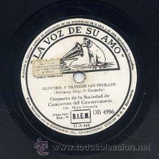 Discos de pizarra: ORQUESTA DE LA SOCIEDAD DE CONCIERTOS DEL CONSERVATORIO / CLOCHES A TRAVERS LES FEULILLES (LA VOZ DE. Lote 29825039