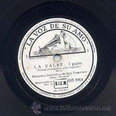 Discos de pizarra: ORQUESTA DE SAN FRANCISCO / LA VALSE PARTE I / PARTE II (LA VOZ DE SU AMO). Lote 29825078