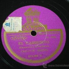 Discos de pizarra: CARLITOS GARDEL: EL CARRERITO / ESTA NOCHE ME EMBORRACHO. Lote 30060425