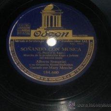 Discos de pizarra: 78 RPM ALBERTO SEMPRINI SOÑANDO CON MÚSICA OLÉ PIZARRA. Lote 30706990
