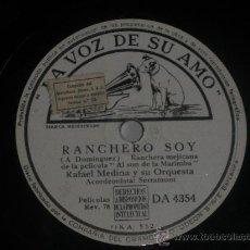 Discos de pizarra: 78 RPM RANCHERO SOY RAFAEL MEDINA SPAIN LA VOZ PIZARRA. Lote 30713939