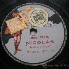 Discos de pizarra: RAQUEL MELLER: NICOLÁS / JUAN ESPAÑOL. Lote 30778866