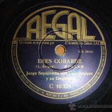 Discos de pizarra: JORGE SEPULVEDA ERES COBARDE EDICION DE ESPAÑA BOLERO. Lote 30854971
