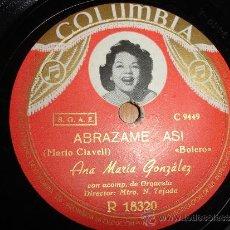 Discos de pizarra: ANA MARIA GONZALEZ ABRAZAME ASI BOLERO. Lote 30855188