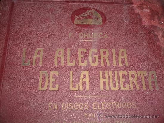 F. CHUECA LA ALEGRIA DE LA HUERTA (Música - Discos - Pizarra - Clásica, Ópera, Zarzuela y Marchas)