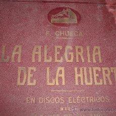Discos de pizarra: F. CHUECA LA ALEGRIA DE LA HUERTA . Lote 30855766