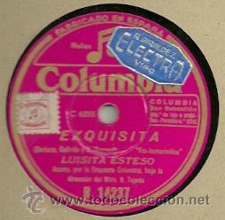 LUISITA ESTESO PIZARRA (78 RPM.) SELLO COLUMBIA (Música - Discos - Pizarra - Flamenco, Canción española y Cuplé)