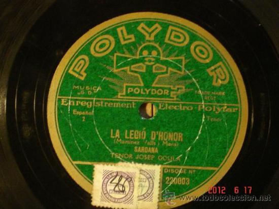 LA LEGIO D'HONOR - JOSEP GOULA - SARDANA /ROMANÇA DE MARCEL - POLYDOR 220.003 -EDICION FRANCESA 1930 (Música - Discos - Pizarra - Clásica, Ópera, Zarzuela y Marchas)