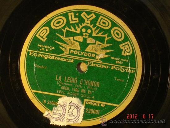 LA LEGIO D'HONOR - JOSEP GOULA - ADEU VIDE ME VA/SOFIA VERGÉ - PAGASETA JORMANDESA -POLYDOR 220.001 (Música - Discos - Pizarra - Clásica, Ópera, Zarzuela y Marchas)