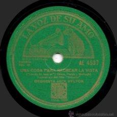 Discos de pizarra: ORQUESTA JACK HYLTON - UNA COSA PARA RECREAR LA VISTA - (BAILABLES) - PIZARRA LA VOZ DE SU AMO -A3-5. Lote 32354349