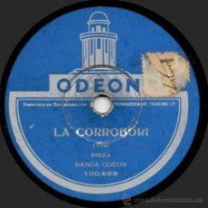 Discos de pizarra: BANDA ODEON - LA CORROBORI / JARANA - PIZARRA ODEON 100.699 - ESPAÑA. Lote 32355559