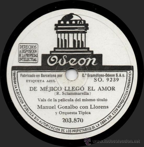Discos de pizarra: Manuel Gozalbo Con Llorens - La Higuera - De La Película De Méjico Llegó El Amor - Pizarra - Foto 2 - 32357303