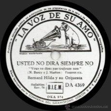 Discos de pizarra: BERNARD HILDA Y SU ORQUESTA - USTED NO DIRÁ SIEMPRE NO - PIZARRA LA VOZ DE SU AMO DA 4369. Lote 32370166