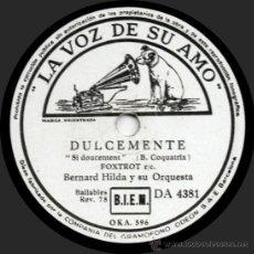 Discos de pizarra: BERNARD HILDA Y SU ORQUESTA - DULCEMENTE - PIZARRA LA VOZ DE SU AMO DA 4381 - ESPAÑA. Lote 32370392