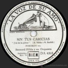 Discos de pizarra: BERNARD HILDA Y SU ORQUESTA - SIN TUS CARICIAS - PIZARRA LA VOZ DE SU AMO DA 4365 - ESPAÑA. Lote 32371147