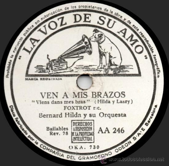 BERNARD HILDA Y SU ORQUESTA - VEN A MIS BRAZOS - PIZARRA 10' LA VOZ DE SU AMO - AA 246 - ESPAÑA 1945 (Música - Discos - Pizarra - Jazz, Blues, R&B, Soul y Gospel)