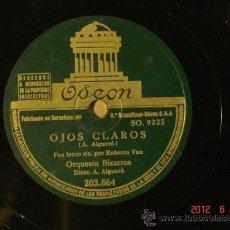Discos de pizarra - Orquesta Bizarros - Ojos Claros (SO. 9225) / Campana mañanera (SO. 9226) - Odeon 203.864 - 32413632