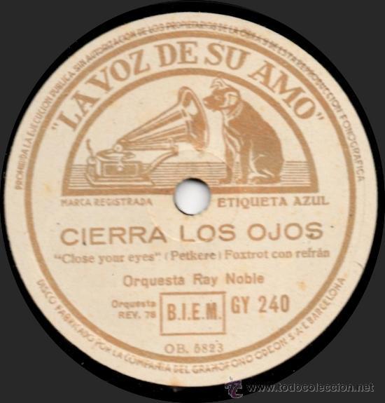 ORQUESTA RAY NOBLE - CIERRA LOS OJOS - PIZARRA LA VOZ DE SU AMO GY 240 (Música - Discos - Pizarra - Jazz, Blues, R&B, Soul y Gospel)