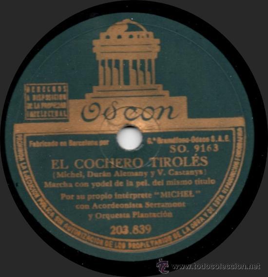 MICHEL CON ACORDEONISTA SERRAMONT Y ORQUESTA PLANTACIÓN - EL COCHERO TIROLÉS - PIZARRA 10'' ODEON (Música - Discos - Pizarra - Bandas Sonoras y Actores )