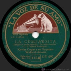 Discos de pizarra: XAVIER CUGAT Y SU ORQUESTA WALDORF-ASTORIA - LA CUMPARSITA - PIZARRA LA VOZ DE SU AMO - GY 697. Lote 32556682