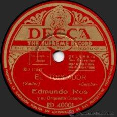 Discos de pizarra: EDMUNDO ROS Y SU ORQUESTA CUBANA - EL TOREADOR - PIZARRA DECCA RD 40001 - A12-8. Lote 32557616