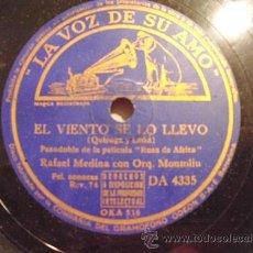 Discos de pizarra: RAFAEL MEDINA, MARUJA TOMAS : EL VIENTO SE LO LLEVO, QUE DIOS TE AMPARE (PELÍCULA ROSA DE AFRICA). Lote 32705053