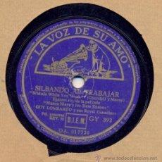 Discos de pizarra: GUY LOMBARDO: SILBANDO AL TRABAJAR + UNA ALEGRE CANCIÓN DE BLANCA NIEVES Y LOS 7 ENANITOS. Lote 33106997