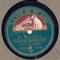 Discos de pizarra: WALTER Y SU ORQUESTA: MI CONSUELO + MI CANCION (DE ARTHUR KAPS Y FRANZ JOHAM). Lote 33107262